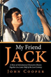 Author John Cooper Releases 'My Friend Jack'