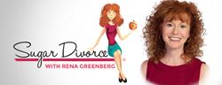 Sugar Divorce with Rena Greenberg