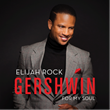 "LA-Based Jazz Vocalist Elijah Rock Launches IndieGoGo Campaign for Great American Songbook Album ""Gershwin For My Soul"""