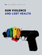 New Policy Brief from The Fenway Institute Argues that Gun Violence is an LGBT Public Health Issue and Urges LGBT Organizations to Embrace a Reasonable Gun Control Agenda