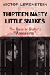 "Victor Levenstein's New Book ""Thirteen Nasty Little Snakes: The Case of Stalin's 'Assassins'"" Is the True Story of the Author as a Young Man Accused of Plotting Terrorism"