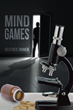 "Heather Zimmer's New Book ""Mind Games"" is a Thrilling Story in which a Man's Discovery of a Dangerous Ingredient in his Company's Products Results in his Kidnapping"