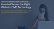 The Complete Guide to Choosing the Right Website CMS Technology, a New eBook Just Launched by HeBS Digital