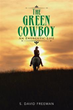 Author S. David Freeman Releases 'The Green Cowboy'