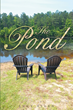 "Author Lucy Allen's Newly Released ""The Pond"" is a Glorious Portrayal of the View From one of God's Creations"