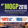 Ministers, Officials & Major Companies to Participate at 4th Myanmar Oil Gas Power (MOGP) Summit in Yangon