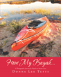 "Donna Lee Tufts's New Book ""From My Kayak…"" Is A Breathtaking Yet Peaceful Voyage Through A Picturesque Cove In Massachusetts"