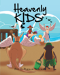 "Author Patty Pleban Wherry's New Book ""Heavenly Kid's"" Is A Sensitive And Supportive Children's Story To Help Kids In Dealing With The Loss Of A Loved One"