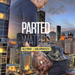 "Houston Recording Artist Blu'Print Releases New Mixtape ""Parted Waters"""