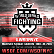 World Series of Fighting Announces New Years Eve Tripleheader Mega-Event at Madison Square Garden