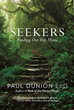 Paul Dunion EdD Releases New Book, 'Seekers'
