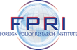 Foreign Policy Research Institute (FPRI) www.fpri.org