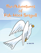 "DJ Walter's New Book ""The Adventures Of Fish-Hook Seagull"" Is A Creatively Crafted Adventure Story Exploring The World Through The Eyes Of A Curious Seagull, Fish-Hook."