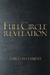 "Amera Isla Solomon's New Book ""Full Circle"" is a Compelling and Religious Work about God and his Plan for Man"