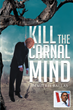 """Author Dimitris Ballas's New Book """"Kill The Carnal Mind"""" Is An Intense And Profound Look At The Problems Of Political Machines With An Offering For How To Amend Them."""