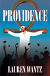 """Lauren Wantz's New Book """"Providence"""" is a Mind-Bending Journey Into the Realm of the Supernatural and of Alleged Mental Illness."""