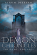 "Aerum Delevan's New Book ""Demon Chronicles: The Chaos Prophecy"" Is A Creatively Crafted, Mesmerizing, Vividly Illustrated Journey Into The Imagination."