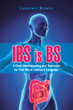 Finally, Answers to the Gastrointestinal Disorder IBS in Layman's Language