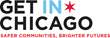 Get IN Chicago Announces Support for 11 Community-Based Organizations for Capacity Building and Program Training to Bring Mentoring and Therapy to Acutely High-Risk Youth