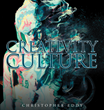"Author Christopher Eddy's new book ""Creativity Culture"" is a powerful look at where society has gone and what the author believes is necessary to bring about change"