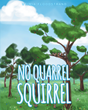 "Author Utimia Floodstrand's New Book ""No Quarrel Squirrel"" is a Beautiful Children's Story of an Accepting Love Offered By An Unlikely Mother"