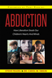 "Authors Steven Feazel and Dr. Carol M. Swain's Newly Released ""Abduction: How Liberalism Steals Our Children's Hearts And Minds"" is a Call Against Cultural Decline"