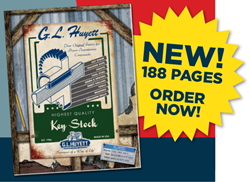 G.L. Huyett's New Key Stock Catalog is available in print and online. Visit huyett.com/catalogs to request your copy today.