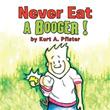 Author Kurt A. Pfister releases 'Never Eat a Booger!'
