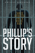 "Philip Pinckney's new book ""Phillip's Story"" is a Telling and Encouraging Account Into the Life of a Young African-American Boy as he Grows up in the South"