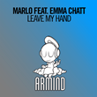 "Out Now: MaRLo featuring Emma Chatt, ""Leave My Hand"" (Armind)"