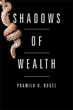 "Pramila U. Dugel Shares Ethical Philosophy in ""Shadows of Wealth"""