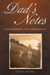 "Author Steve Rudd's Newly Released ""Dad's Notes"" Is The Compilation Of Experiences And Journeys Throughout Corporate America To Uplift The Human Spirit And Encourage Joy"