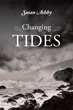 "Author Susan Marie Ashby's New Book ""Changing Tides"" is a Beautiful and Stirring Collection of Poems that have been Created from the Author's Life Experiences"