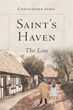 "Christopher W. Jones's New Book ""Saint's Haven: The Line"" Is A Tale In Which Supernatural Powers Give An Intelligent Black Boy An Advantage In A Time Of Rampant Racism"