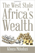 """Khoza Mduduzi releases """"The West Stole Africa's Wealth"""""""