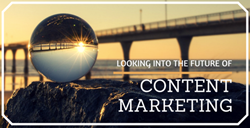 content marketing, marketing, content marketing agency, marketing predictions, 2017