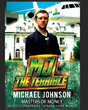"""You can say what you want about me, but I'm the guy that does the jobs that have to get done."" Michael ""MJ The Terrible"" Johnson - Founder & Owner - Masters of Money, LLC."
