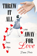 "Dana Preis's New Book ""Threw It All Away For Love"" Is A Poignant Memoir Of Loss, Love, And Healing."