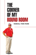 "Randall Todd Paine's New Book ""The Corner Of My Round Room"" Is A Hilarious Collection Of True Stories Detailing Classroom Craziness And Sports Field Foolery"