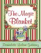 "Come On A Fabulous Journey As Santa And Mrs. Claus Prepare To Celebrate The King's Birthday In Author Bernadette Leilani Gutierrez's Newly Released ""The Magic Blanket"""