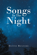 "Author Dottie Rexford's Newly Released ""Songs In The Night"" Is A Beautiful Story Of Perseverance And Faith In The Face Of Heartbreak And Life Changing Anguish."