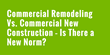 New Study From BuildFax: Commercial Remodeling Vs. Commercial New Construction – Is There a New Norm?