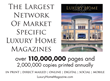 The Largest Network of Market Specific Luxury Home Magazines