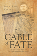 "John Eric Vining's new book ""Cable of Fate: The Zimmermann Affair and The Great Southwestern War of 1917"" is a historic and intriguing work."