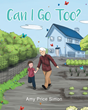 "Author Amy Price Simon's Newly Released ""Can I Go Too?"" is a Loving Children's Story About Losing a Loved One and How to Cope with the Loss"
