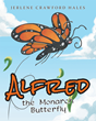 "Author Jerlene Crawford Hales's Newly Released ""Alfred the Monarch Butterfly"" is a Children's Story that Explores Families of Different Cultures as Told by Butterflies"