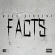 "New England Artist Marc Vincent Releases New Music Video ""FACTS"""