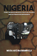 "Author Musa Adziba Mambula's New Book ""Nigeria: Ethno-Religious And Socio-Political Violence And Pacifism In Northern Nigeria"" Is A Compelling Look At Islamic Religion."