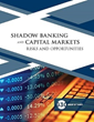 G30 Study Highlights Risks to Financial System Posed by Global Debt Levels and New Forms of Credit Extension: Rise of Shadow Banking Activities Merit Close Scrutiny