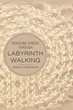 "Donna M. Zucker's New Book ""Reducing Stress Through Labyrinth Walking"" is an Enlightening, Self-help Guide Book to Reducing Stress and Mindful Living"